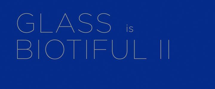 Glass is Biotiful